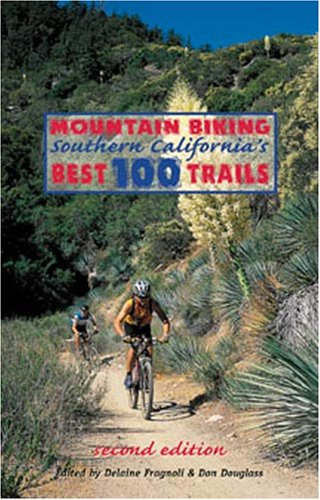 Mountain Biking Southern California's Best 100 Trails