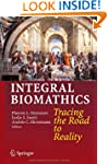 Integral Biomathics: Tracing the Road...