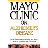 Mayo Clinic on Alzheimer's Diseaseby Ronald C. Petersen