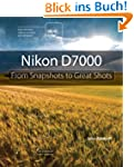 Nikon D7000: From Snapshots to Great...