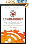 ProBlogger: Secrets for Blogging Your...