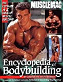 Encyclopedia of Bodybuilding: The Ultimate A-Z Book on Muscle Building