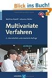 Multivariate Verfahren: Eine praxisorientierte Einf�hrung mit Anwendungsbeispielen in SPSS