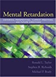 Mental Retardation: Historical Perspectives, Current Practices, and Future Directions