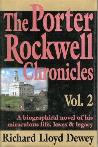 The Porter Rockwell Chronicles, RICHARD LLOYD DEWEY