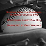 Stories from the Baseball Diamond - Volume 2 | Larry Hill