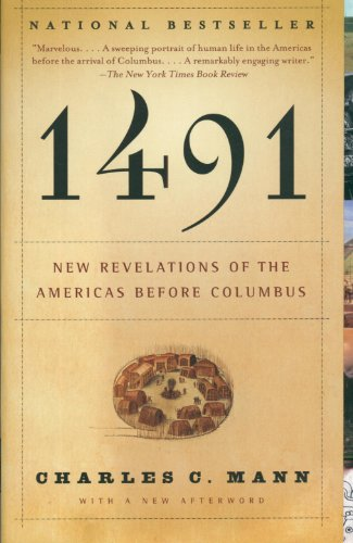 1491  New Revelations of the Americas Before Columbus, Charles C. Mann