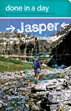img - for Done in a Day Jasper: The 10 Premier Hikes book / textbook / text book