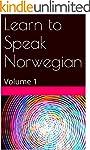 Learn to Speak Norwegian: Volume 1