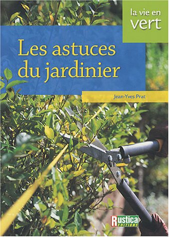 livre les astuces du jardinier. Black Bedroom Furniture Sets. Home Design Ideas
