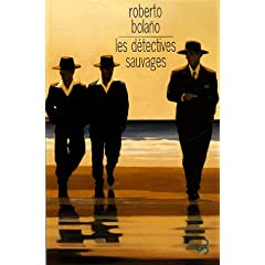 Les détectives sauvages - Roberto Bolaño