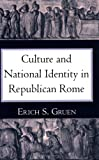 Culture and National Identity in Republican Rome (Cornell Studies in Classical Philology) (0801480418) by Erich S. Gruen