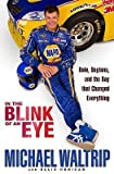 img - for In the Blink of an Eye: Dale, Daytona, and the Day That Changed Everything   [IN THE BLINK OF AN EYE] [Hardcover] book / textbook / text book