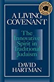 Image of A Living Covenant: The Innovative Spirit in Traditional Judaism