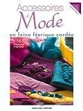 echange, troc Cendrine Armani - Accessoires de Mode en laine féerique cardée : 56 créations originales