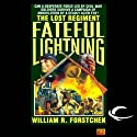 Fateful Lightning: The Lost Regiment, Book 4 (       UNABRIDGED) by William R. Forstchen Narrated by Patrick Lawlor