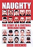 Naughty: The Story of a Football Hooligan Gang