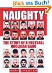 Naughty: The Story of a Football Hool...