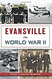 img - for Evansville in World War II (Military) book / textbook / text book