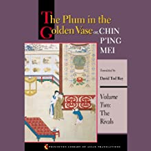 The Plum in the Golden Vase or, Chin P'ing Mei (Volume Two, The Rivals) (       UNABRIDGED) by David Tod Roy (translator) Narrated by George Backman