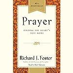 Prayer: Finding the Heart's True Home | Richard J. Foster
