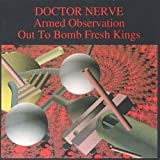 Armed Observation/Out to Bomb Fresh by Doctor Nerve (2004-02-26)