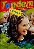 echange, troc Christine Bergeron, Michèle Albero - Tandem niveau 2 : Méthode de français, livre de l'élève