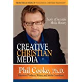 Creative Christian Media ~ Phil Cooke