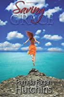 Saving Grace (Katie and Annalise) (Volume 1)