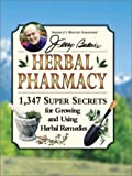 img - for Jerry Baker's Herbal Pharmacy: 1,347 Super Secrets for Growing and Using Herbal Remedies (Jerry Baker Good Health series) book / textbook / text book