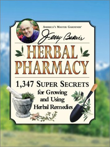 Jerry Baker's Herbal Pharmacy: 1,347 Super Secrets for Growing and Using Herbal Remedies (Jerry Baker Good Health series) PDF