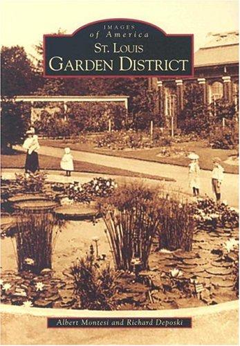 St. Louis Garden District  (MO)  (Images of America), Albert Montesi and, Richard Deposki