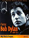 img - for Classic Bob Dylan, 1962-1969: My back pages book / textbook / text book