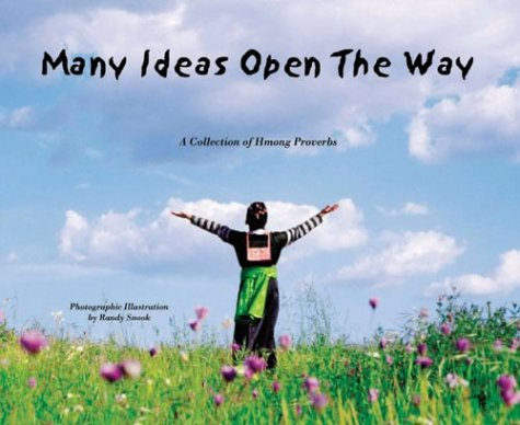 Many Ideas Open the Way: A Collection of Hmong Proverbs