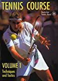 Tennis Course, Volume 1: Techniques and Tactics