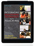 Integrating Educational Technology into Teaching (6th Edition) by Roblyer, M. D., Doering, Aaron H. (2012) Paperback