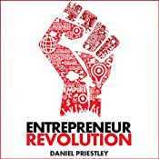 Entrepreneur Revolution: How to Develop Your Enterpreneurial Mindset and Start a Business That Works | [Daniel Priestley]