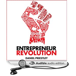 Entrepreneur Revolution: How to Develop Your Enterpreneurial Mindset and Start a Business That Works (Unabridged)