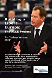 Building a Liberal Europe (0956450814) by Graham Watson