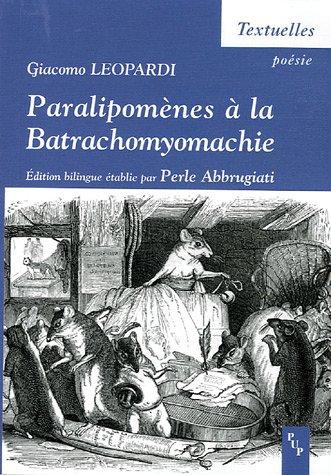 Paralipomènes à la Batrachomyomachie : Supplément au Combat des rats et des grenouilles, Edition bilingue français-italien
