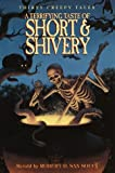 A Terrifying Taste of Short & Shivery: Thirty Creepy Tales (0385322550) by San Souci, Robert D.