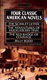 img - for Four Classic American Novels: The Scarlet Letter; Huckleberry Finn; The Red Badge of Courage; Billy Budd (Signet classics) book / textbook / text book