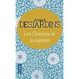 Les chemins de la sagessepar Arnaud DESJARDINS