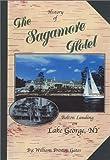 History of the Sagamore Hotel (0967239729) by Gates, William Preston