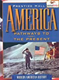 img - for America: Pathways to the Present book / textbook / text book