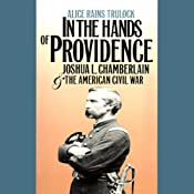 In the Hands of Providence: Joshua L. Chamberlain and the American Civil War | [Alice Rains Trulock]