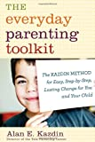 The Everyday Parenting Toolkit: The