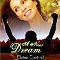 A New Dream Audiobook by Elaine Cantrell Narrated by Linda Borg