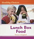 img - for Lunch Box Food (Healthy Choices) book / textbook / text book
