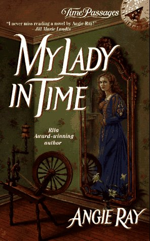 My Lady in Time (Time Passages Romance), Angie Ray